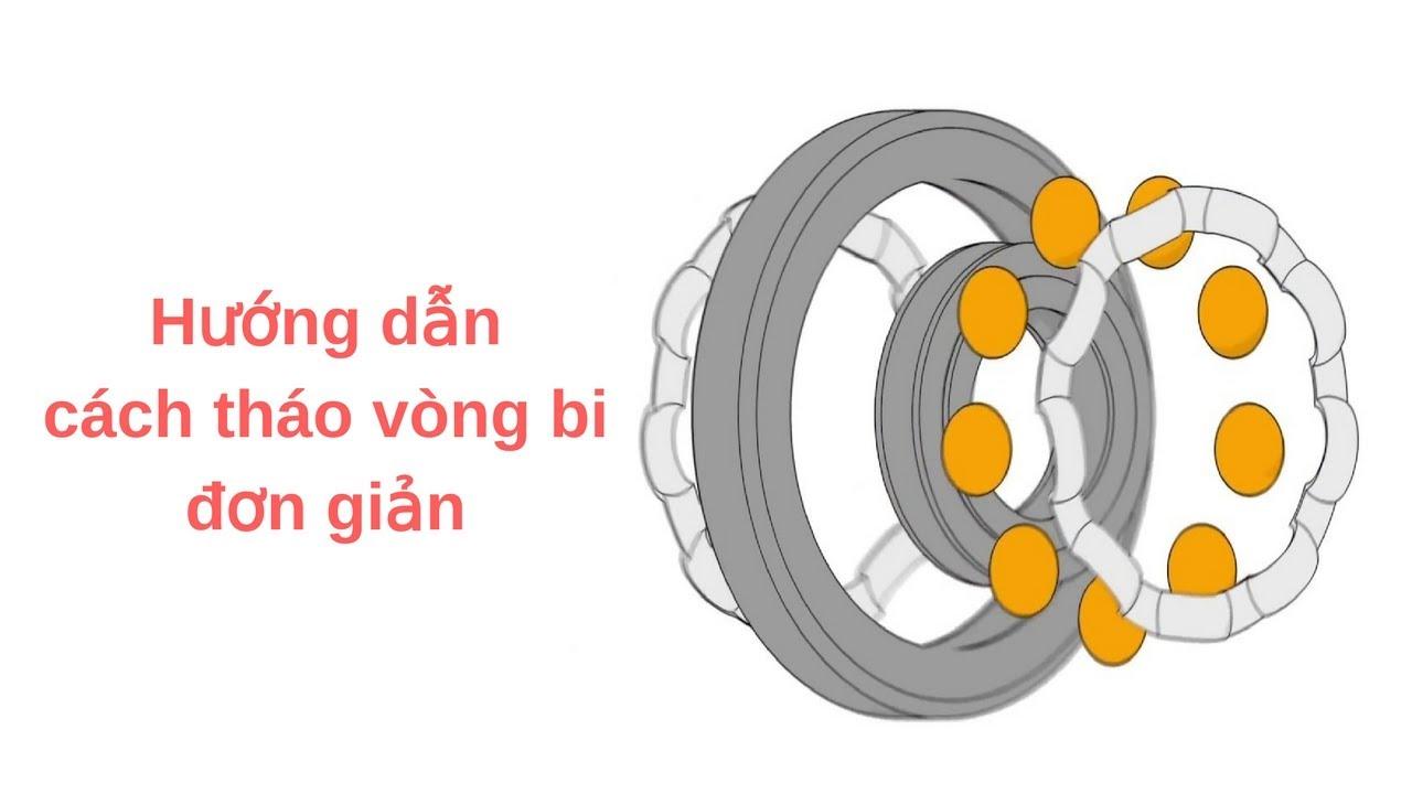 Cách tháo vòng bi chữ thập đơn giản và nhanh chóng